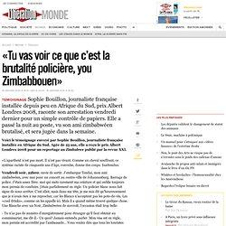 «Tu vas voir ce que c'estla brutalité policière, youZimbabboue