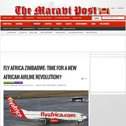 Fly Africa Zimbabwe: Time for a new African airline revolution? - The Maravi Post