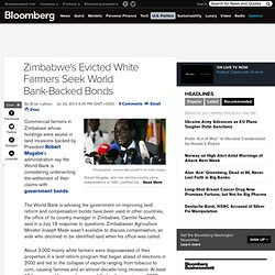 Zimbabwe's Evicted White Farmers Seek World Bank-Backed Bonds