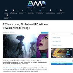 EWAO 22 Years Later, Zimbabwe UFO Witness Reveals Alien Message