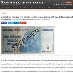 Zimbabwe Phasing Out Worthless Currency, Where 175 Quadrillion Zimbabwe Dollars Are Worth $5