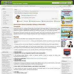 Zimbra Open Source (migração, backup e restauração)