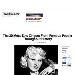 The 30 Most Epic Zingers From Famous People Throughout History
