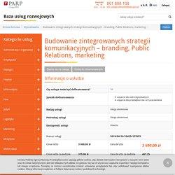 Budowanie zintegrowanych strategii komunikacyjnych – branding, Public Relations, marketing