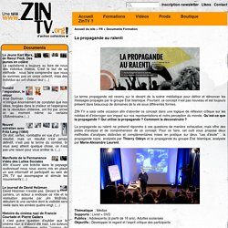 ZinTV : La propagande au ralenti