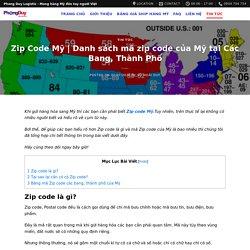 Zip code Mỹ là gì? Danh sách mã Zip code của Mỹ