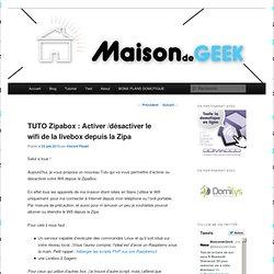 TUTO Zipabox : Activer /désactiver le wifi de la livebox depuis la Zipa