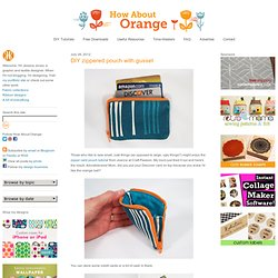 DIY zippered pouch with gusset | How About Orange