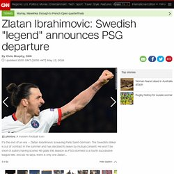 "Zlatan Ibrahimovic: Swedish ""legend"" set for PSG exit"