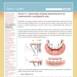 All-on-4 - najnovejša metoda zobozdravstva za nadomestitev manjkajočih zob - Zobni vsadki