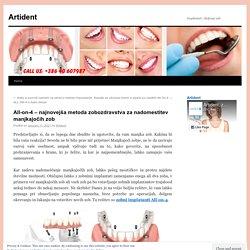 All-on-4 – najnovejša metoda zobozdravstva za nadomestitev manjkajočih zob