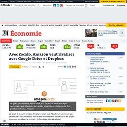 Avec Zocalo, Amazon veut rivaliser avec Google Drive et Dropbox