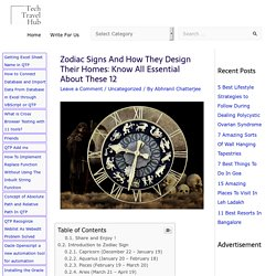 Zodiac Signs And How They Design Their Homes: Know All Essential About These 12 - Tech Travel Hub