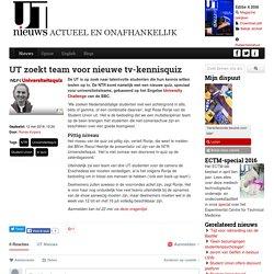 UT zoekt team voor nieuwe tv-kennisquiz