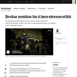 Tar zombiar med inn i klasserommet - NRK Hordaland - Lokale nyheter, TV og radio