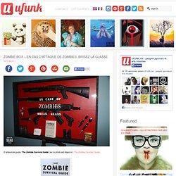 Zombie Box – En cas d'attaque de Zombies, brisez la glasse