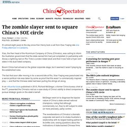 The zombie slayer sent to square China's SOE circle