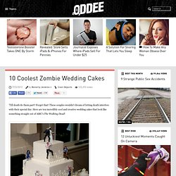 10 Coolest Zombie Wedding Cakes - Oddee.com (zombie, wedding...)