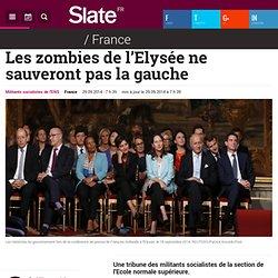 Les zombies de l'Elysée ne sauveront pas la gauche