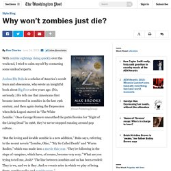 Why Won't Zombies Just Die?