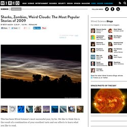 Sharks, Zombies, Weird Clouds: The Most Popular Stories of 2009