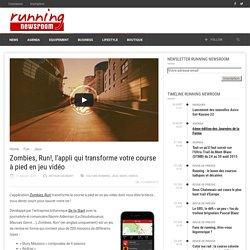 Zombies, Run!, l'appli qui transforme votre course à pied en jeu vidéo