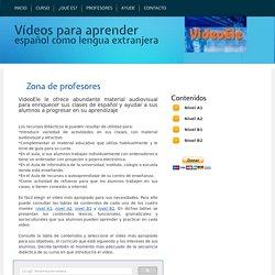 Zona de profesores. VideoEle le ofrece abundante material audiovisual para enriquecer sus clase