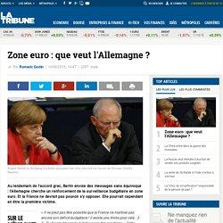 Zone euro : que veut l'Allemagne ?