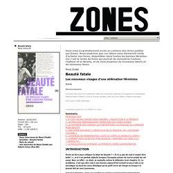 Beauté fatale : Les nouveaux visages d'une aliénation féminine (ZONES)
