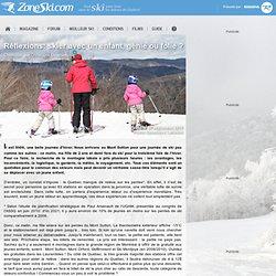 le Mag : Réflexions: skier avec un enfant, génie ou folie ?