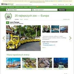 Najlepsze ogrody zoologiczne - Europa - nagrody Travellers' Choice serwisu TripAdvisor