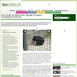 BIOADDICT 26/04/12 Une étude de Born Free épingle les parcs zoologiques français