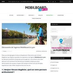Zoom sur l'agence Mobilboard à Lyon ┃ MOBILBOARD