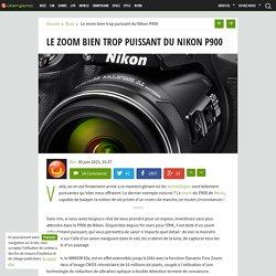 Le zoom bien trop puissant du Nikon P900