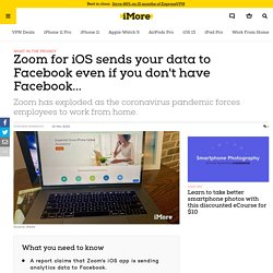 Zoom for iOS sends your data to Facebook even if you don't have Facebook...