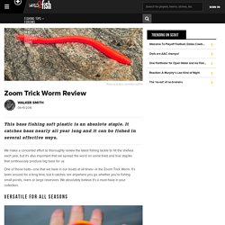 Zoom Trick Worm Review - Wired2fish