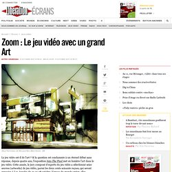 Zoom : Le jeu vidéo avec un grand Art