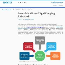 Zoom: le MAM avec l'App Wrapping d'AirWatch - Mobil'IT