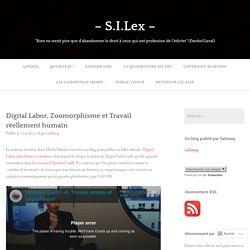 Digital Labor, Zoomorphisme et Travail réellement humain