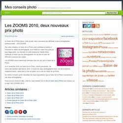 Les ZOOMS 2010, deux nouveaux prix photo - Mes conseils photo