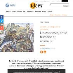 COLLEGE DE FRANCE 01/05/20 Dossier : Les visages de la pandémie - Les zoonoses, entre humains et animaux