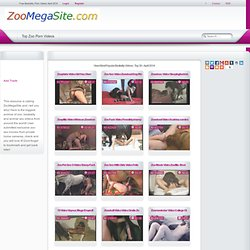 Free Zoo Porn Videos, HD Zoophilia Tube - Pet Sex, Zooskool Videos Page 1 free ZooMegaSite.com - Zoo Porn Tube
