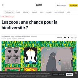 Les zoos : une chance pour la biodiversité ?