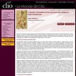 Jean Kellens, L'Avesta, Zoroastre et les sources des religions indo-iraniennes - Clio - Voyage Culturel