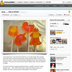 Zotz.......ON A STICK!
