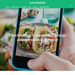 LikeAndBuy.it zrewolucjonizuje zakupy na Instagramie