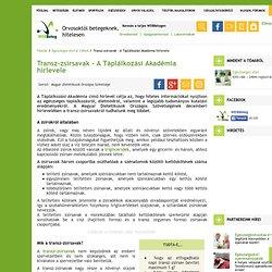 Transz-zsírsavak - A Táplálkozási Akadémia hírlevele