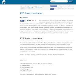 ZTE Racer II hard reset - PDA Smartphone PNA hard reset soft reset