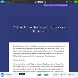 Zubair Ghias: Investment Blunders To Avoid - Tackk