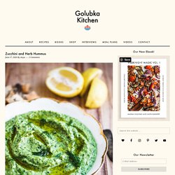 Zucchini and Herb Hummus - Golubka Kitchen